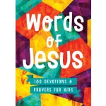 Words of Jesus: 180 Devotions and Prayers for Kids