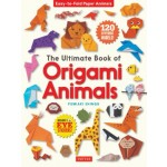 The Ultimate Book of Origami Animals : Easy-to-Fold Paper Animals