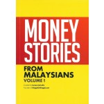 MONEY STORIES FROM MALAYSIANS VOL 1