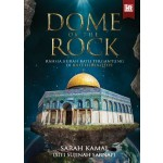 DOME OF THE ROCK: RAHSIA KUBAH BATU TERGANTUNG DI BAITUL MAQDIS