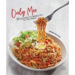 MK: ONLY MEE: 30 RECIPES TO BRING JOY TO