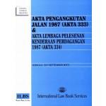 Akta Pengangkutan Jalan 1987 (Akta 333) & Akta Lembaga Pelesenan Kenderaan Perdagangan 1987 (Akta 334)