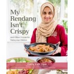 MY RENDANG ISN'T CRISPY & OTHER FAVOURITE MALAYSIAN DISHES