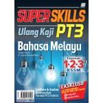 SUPER SKILLS ULANG KAJI PT3 BAHASA MELAYU