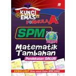 KUNCI EMAS FORMULA A+ SPM MATEMATIK TAMBAHAN(PENDEKATAN GALUS)