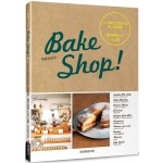 Bake Shop!10家東京烘焙名店高人氣食譜x獨門經營心法大公開