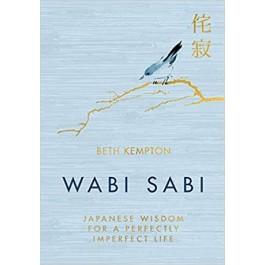 WABI SABI: JAPANESE WISDOM FOR A PERFECT