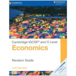 Cambridge IGCSE (R) and O Level Economics Revision Guide