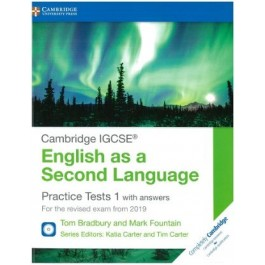 Cambridge IGCSE (R) English as a Second Language Practice Tests 1 with Answers and Audio CDs (2) : For the Revised Exam from 2019