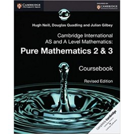 AS and A Level Mathematics: Pure Mathematics 2 and 3 Revised Edition Coursebook