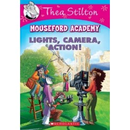 Thea Stilton Mouseford Academy #11: Lights, Camera, Action!