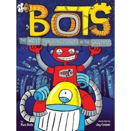 BOTS01 MOST ANNOYING ROBOTS IN UNIVERSE