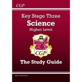 KS3 Higher Level The Study Guide - Science