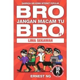 BRO, JANGAN MACAM TU, BRO #1: LIMA SEKAWAN