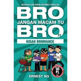 BRO, JANGAN MACAM TU, BRO #2: KISAH BROMANCE