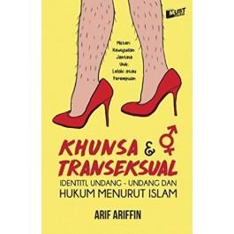 KHUNSA & TRANSEKSUAL: IDENTITI, UNDANG-UNDANG DAN HUKUM MENURUT ISLAM