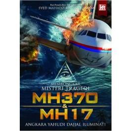 MEMBONGKAR MISTERI TRAGEDI MH370 & MH17