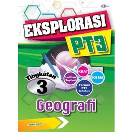 TINGKATAN 3 EKSPLORASI PT3 GEOGRAFI