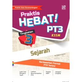 TINGKATAN 3 PRAKTIS HEBAT! PT3 SEJARAH