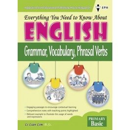 Primary Basic Everything you need to know about English - Grammar, Vocab, Phrasal Verbs