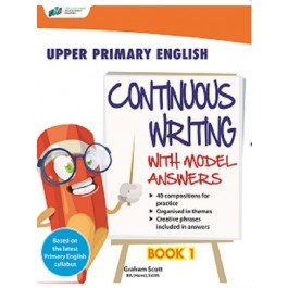 Upper Primary English Continuous Writing With Model Answers Book 1