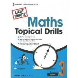 Secondary 3 Express Last-Minute Maths Topical Drills