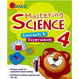 Primary 4 Mastering Science: Concepts & Experiments
