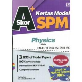 SKOR A+ KERTAS MODEL SPM PHYSICS (BIL)