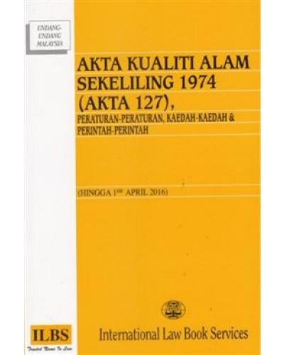 Akta Kualiti Alam Sekeliling 1974 Akta 127