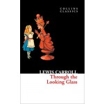COLLINS CLASSICS THROUGH LOOKING GLASS