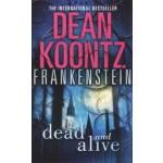 BP-KOONTZ FRANKENSTEIN 3: DEAD & ALIVE