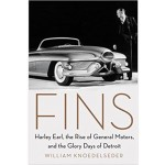 FINS : HARLEY EARL,THE RISE OF GM