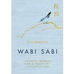 WABI SABI: JAPANESE WISDOM FOR A PERFECT