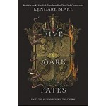 THREE DARK CROWNS #04:FIVE DARK FATES