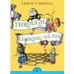 PUFFIN CLASSICS:THROUGH THE LOOKING GLASS