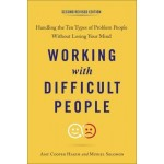 Working with Difficult People: Handling the Ten Types of Problem People without Losing Your Mind