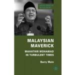 Malaysian Maverick: Mahathir Mohamad in Turbulent Times