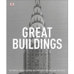 Great Buildings: The World's Architectural Masterpieces Explored and Explained