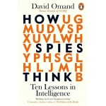How Spies Think : Ten Lessons in Intelligence