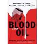 Blood and Oil:Mohammed Bin Salman's Ruthless Quest for Global Power
