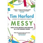 GO-MESSY: HOW TO BE CREATIVE AND RESILIENT IN A TIDY-MINDED WORLD