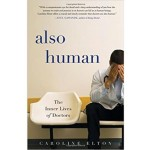 ALSO HUMAN:THE INNER LIVES OF DOCTORS