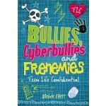 TEENLIFE BULLIES CYBERBULLIES FRENEMIES