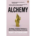 Alchemy : The Magic of Original Thinking in a World of Mind-Numbing Conformity