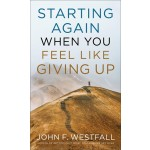 STARTING AGAIN WHEN YOU FEEL LIKE GIVING UP