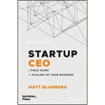 Startup CEO + Website: A Field Guide To Scaling Up Your Business, Second Edition (Techstars)