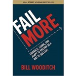 FAIL MORE: EMBRACE, LEARN, AND ADAPT