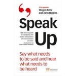 SPEAK UP: SAY WHAT NEEDS TO BE SAID