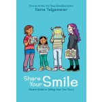 Share Your Smile: Raina's Guide to Telling Your Own Story