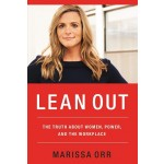 LEAN OUT: THE TRUTH ABOUT WOMEN, POWER AND WORKPLACE